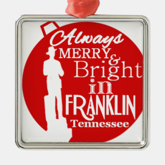 Always Merry and Bright in Franklin, TN Christmas Ornament