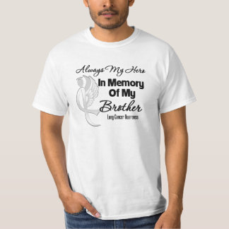 Always My Hero In Memory Brother - Lung Cancer T-shirts