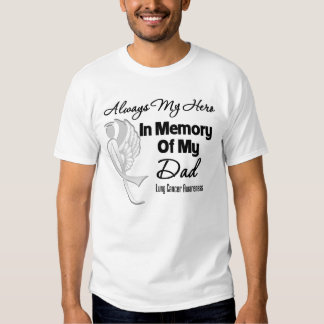 Always My Hero In Memory Dad - Lung Cancer Tee Shirt