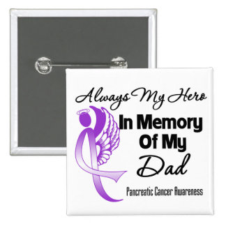 Always My Hero In Memory Dad - Pancreatic Cancer 15 Cm Square Badge