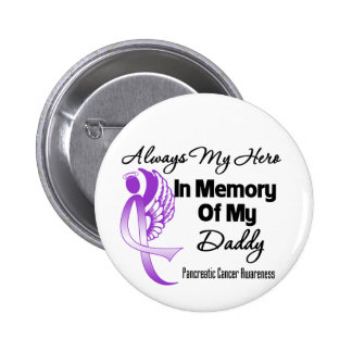 Always My Hero In Memory Daddy - Pancreatic Cancer 6 Cm Round Badge