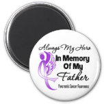Always My Hero In Memory Father - Pancreatic Cance 6 Cm Round Magnet