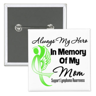 Always My Hero In Memory Mom - Lymphoma 15 Cm Square Badge