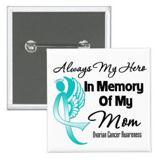 Always My Hero In Memory Mom - Ovarian Cancer Pinback Button