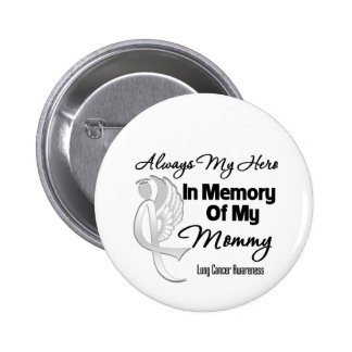 Always My Hero In Memory Mommy - Lung Cancer 6 Cm Round Badge