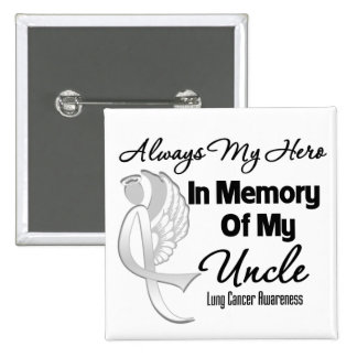 Always My Hero In Memory Uncle - Lung Cancer Buttons