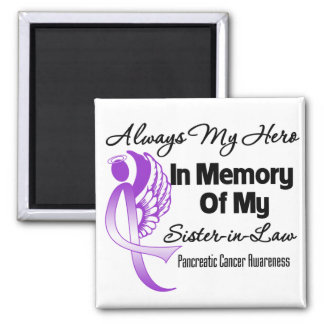 Always My Hero Sister in Law - Pancreatic Cancer Square Magnet