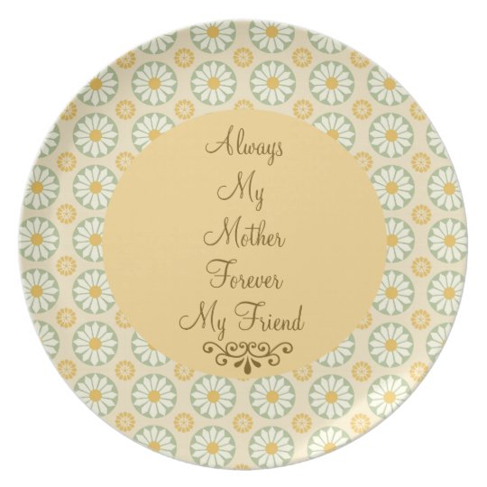 Always My Mother, Forever My Friend Daisy Plate