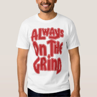 Always on the Grind - Red Shirt