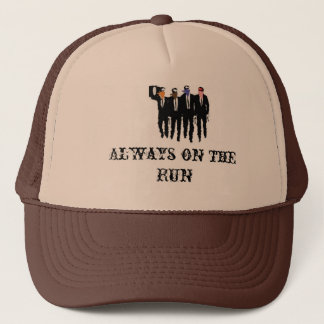 always on the run, Always on the Run Trucker Hat