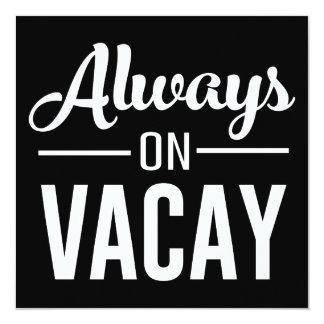 Always on Vacay 13 Cm X 13 Cm Square Invitation Card