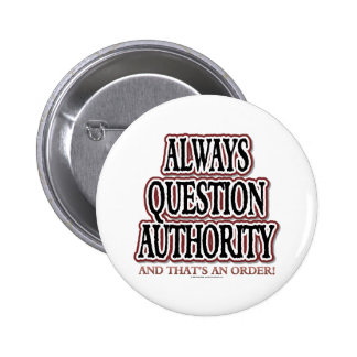 Always Question Authority 6 Cm Round Badge