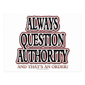 Always Question Authority Post Card