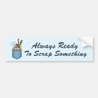 Always Ready Scrapper Bumper Sticker