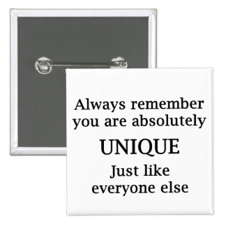 Always Remember You Are Absolutely Unique... 15 Cm Square Badge