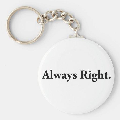 Always Right. Key Chain