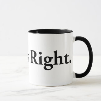 Always Right. Mug