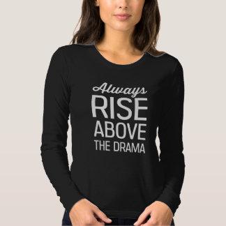 Always Rise Above the Drama Tee Shirt