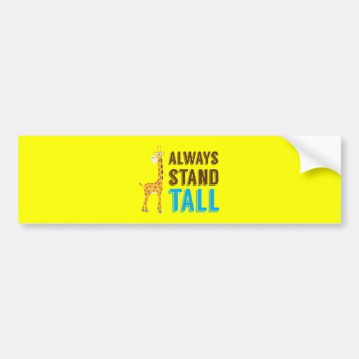 Always Stand Tall, Never Give Up Inspirational Bumper Sticker
