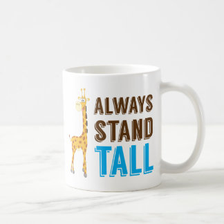Always Stand Tall, Never Give Up Inspirational Coffee Mug