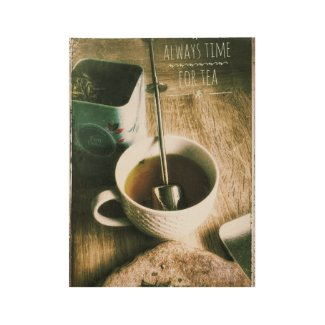 'Always Time for Tea' - wood poster