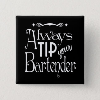 Always tip your bartender fun typographic design 15 cm square badge