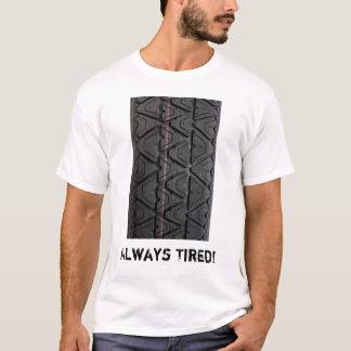 """Always Tired"" type tread t shirt"
