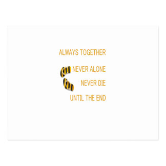 Always Together Never alone Never Die Until TheEnd Postcard