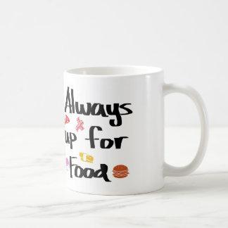 Always up for food coffee mug