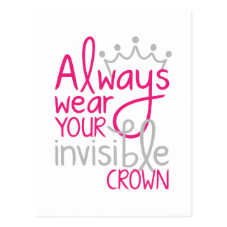 Always Wear Your Invisible Crown Postcard