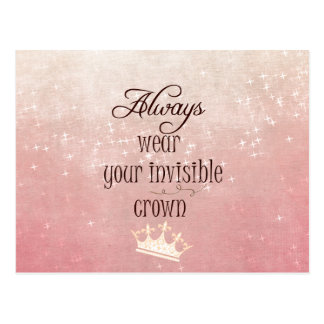 Always wear your Invisible Crown Quote Postcard