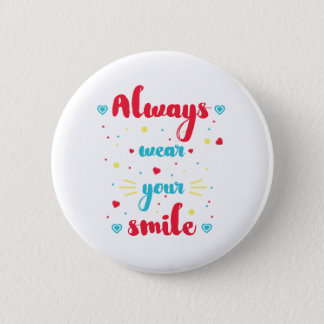 Always wear your smile Motivational Quote Badge