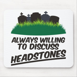 Always Willing To Discuss Headstones Mouse Mat