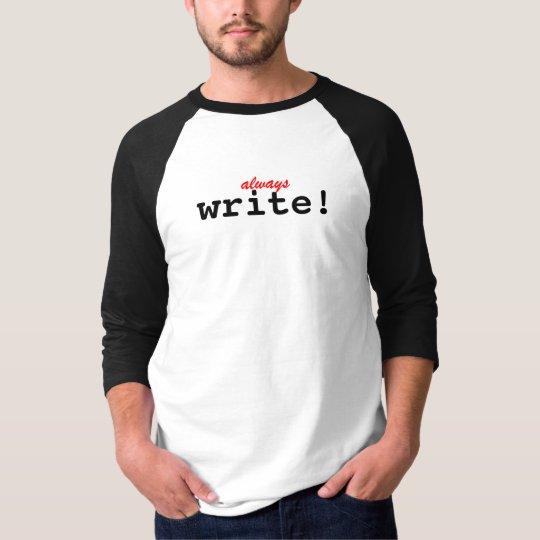 always, write! T-Shirt