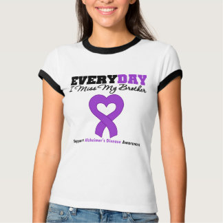 Alzheimer's Disease Every Day I Miss My Brother Tshirts