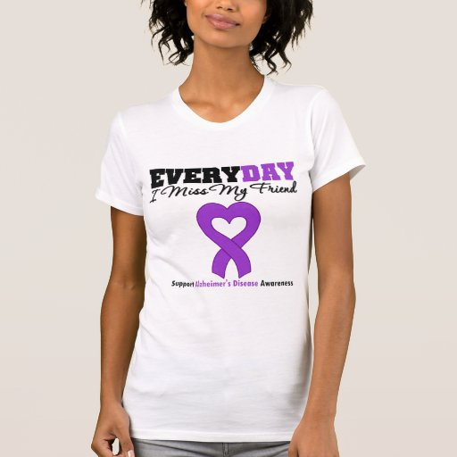 Alzheimer's Disease Every Day I Miss My Friend T-shirt