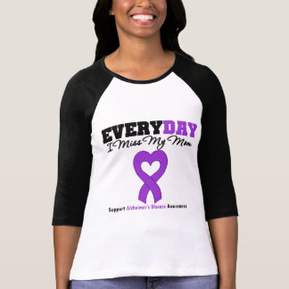 Alzheimer's Disease Every Day I Miss My Mom T Shirt