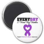 Alzheimer's Disease Every Day I Miss My Mother 6 Cm Round Magnet