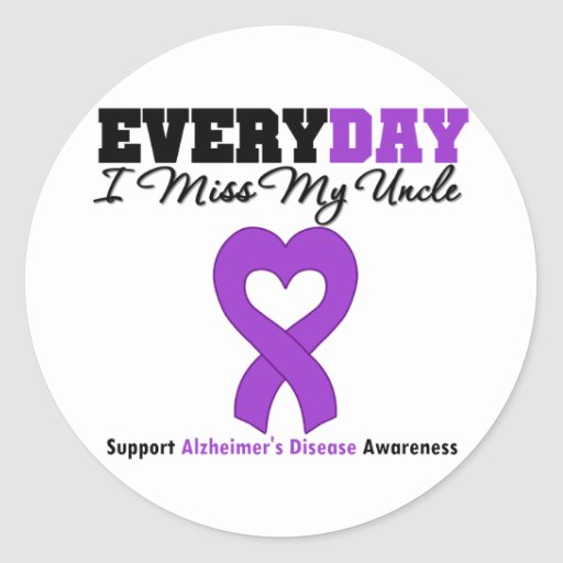 Alzheimer's Disease Every Day I Miss My Uncle Round Sticker