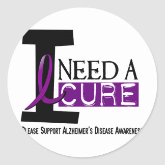 Alzheimer's Disease I NEED A CURE 1 Classic Round Sticker