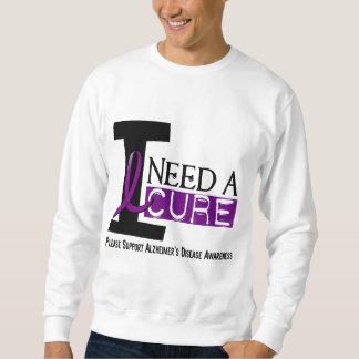 Alzheimer's Disease I NEED A CURE 1 Sweatshirt