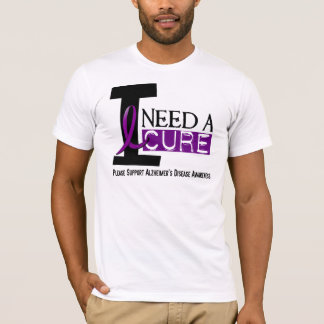 Alzheimer's Disease I NEED A CURE 1 T-Shirt