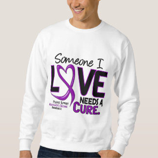 Alzheimer's Disease NEEDS A CURE 2 Sweatshirt