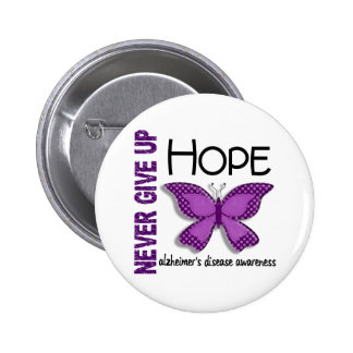 Alzheimer's Disease Never Give Up Hope Butterfly 4 6 Cm Round Badge