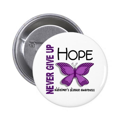 Alzheimer's Disease Never Give Up Hope Butterfly 4 Pinback Buttons