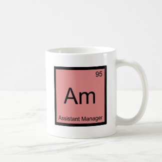 Am - Assistant Manager Chemistry Element Symbol T Basic White Mug