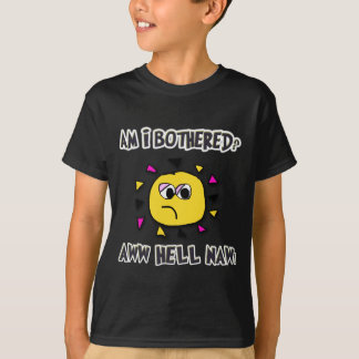 Am i bothered aww hell naw-dark2 T-Shirt