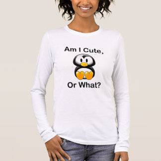 Am I Cute, Or What? Long Sleeve T-Shirt