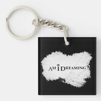 Am I Dreaming? Square Keychain Double-Sided Black