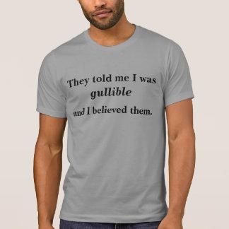 Am I Gullible? T-Shirt
